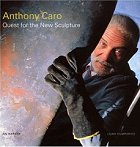 Anthony Caro: Quest For The New Sculpture