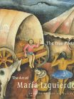 The True Poetry: The Art of Maria Izquierdo